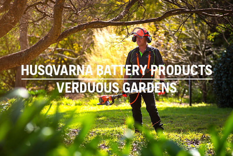 Verduous Gardens Husqvarna Battery Products Testimonial