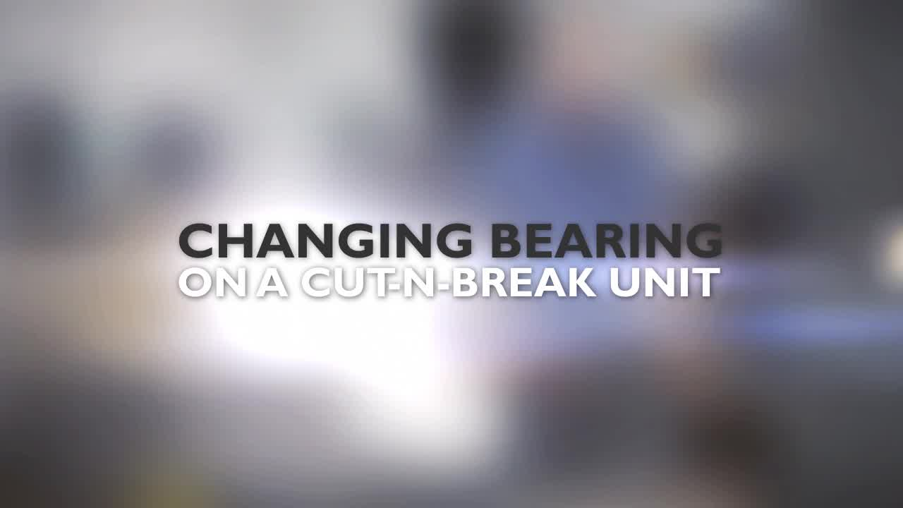Changing the bearing on a cut-n-break unit
